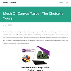 Mesh Or Canvas Tarps - The Choice Is Yours
