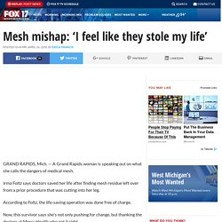 Mesh mishap: 'I feel like they stole my life'
