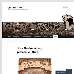 Jean Meslier, athée, profession: Curé