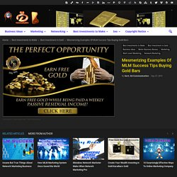 Mesmerizing Examples Of MLM Success Tips Buying Gold Bars