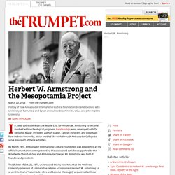 Herbert W. Armstrong and the Mesopotamia Project - theTrumpet.com