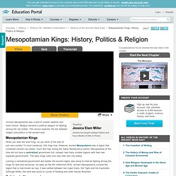 Mesopotamian Kings: History, Politics & Religion - Western Civilization I Video