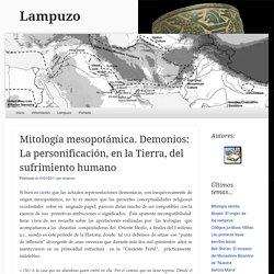 Mitología mesopotámica. Demonios: La personificación, en la Tierra, del sufrimiento humano