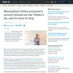 Mesosphere thinks everyone's servers should run like Twitter's do, and it's here to help