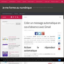 Créer un message automatique en cas d'absence avec Gmail