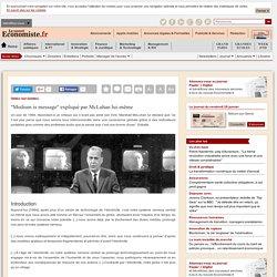 """""""Medium is message"""" expliqué par McLuhan lui-même"""