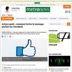 Astuce geek : comment écrire le message parfait sur Facebook