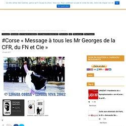 #Corse «Message à tous les Mr Georges de la CFR, du FN et Cie»