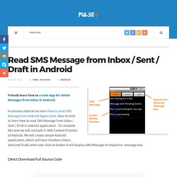 Read SMS Message from Inbox / Sent / Draft in Android - Pulse7