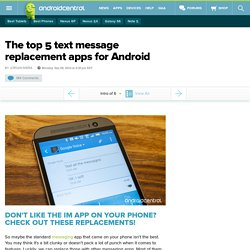 The top 5 text message replacement apps for Android