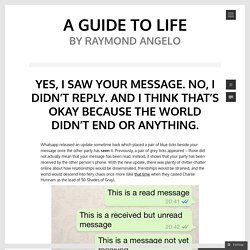 Yes, I saw your message. No, I didn't reply. And I think that's okay because the world didn't end or anything.