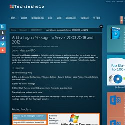 Add a Logon Message to Server 2003,2008 and 2012 - Techieshelp.com