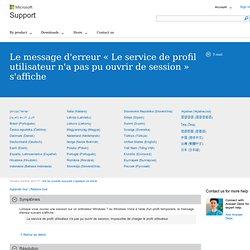 Message d'erreur: «Le service de profil utilisateur n'a pas pu ouvrir de session. Impossible de charger le profil d'utilisateur» lors de la connexion à Windows7 ou Windows Vista