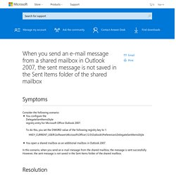 When you send an e-mail message from a shared mailbox in Outlook 2007, the sent message is not saved in the Sent Items folder of the shared mailbox