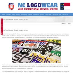 Send Your Message Through Bumper Stickers - NCLogoWear