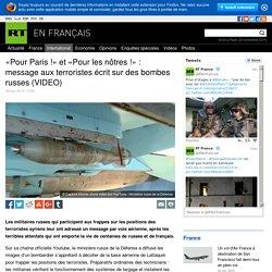 «Pour Paris !» et «Pour les nôtres !» : message aux terroristes écrit sur des bombes russes (VIDEO)