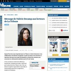 Message de Valérie Decamp aux lecteurs de La Tribune