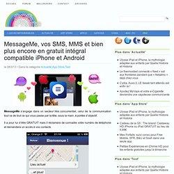 MessageMe, vos SMS, MMS et bien plus encore en gratuit intégral compatible iPhone et Android