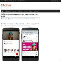 YouTube mobile teste une messagerie pour discuter et partager des vidéos