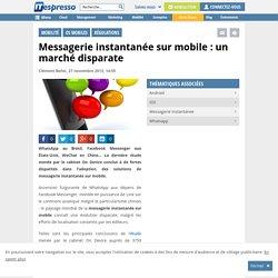 Messagerie instantanée sur mobile : un marché disparate