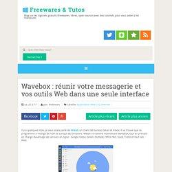 réunir votre messagerie et vos outils Web dans une seule interface ~ Freewares & Tutos