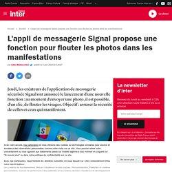 L'appli de messagerie Signal propose une fonction pour flouter les photos dans les manifestations