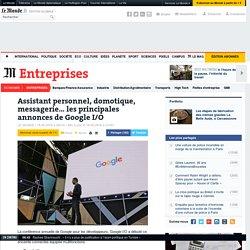 Assistant personnel, domotique, messagerie… les principales annonces de Google I/O