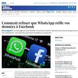 Messagerie: Comment refuser que WhatsApp refile vos données à Facebook - High-Tech