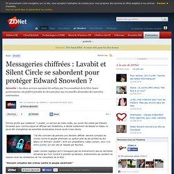 Messageries chiffrées : Lavabit et Silent Circle se sabordent pour protéger Edward Snowden ?