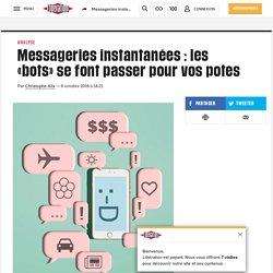 Messageries instantanées: les «bots» sefont passer pour vos potes