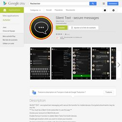 Silent Text - secure messages – Applications Android sur GooglePlay