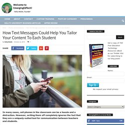 How Text Messages Could Help You Tailor Your Content To Each Student