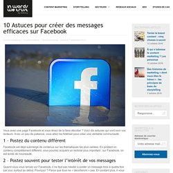 10 Astuces pour créer des messages efficaces sur Facebook - In Words We Trust - Le magazine du content marketing