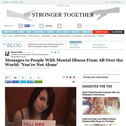 Messages to People With Mental Illness From All Over the World: 'You're Not Alone'