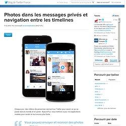 Photos dans les messages privés et possibilité de naviguer entre les timelines