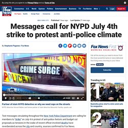 Messages call for NYPD July 4th strike to protest anti-police climate