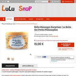Boîte Messages-Surprises : La Boîte des Petits Philosophes - Boîtes Messages/Junior - Lulu Shop