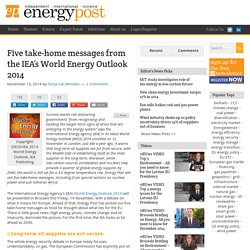 5 key messages from the IEA's World Energy Outlook 2014