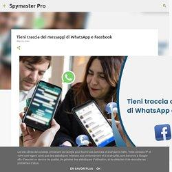 Tieni traccia dei messaggi di WhatsApp e Facebook