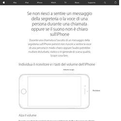 Se non riesci a sentire un messaggio della segreteria o la voce di una persona durante una chiamata oppure se il suono non è chiaro sull'iPhone - Supporto Apple