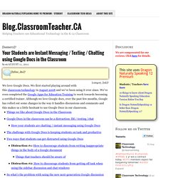 Your Students are Instant Messaging / Texting / Chatting using Google Docs in the Classroom