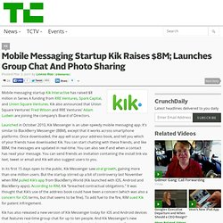 Mobile Messaging Startup Kik Raises $8M; Launches Group Chat And Photo Sharing