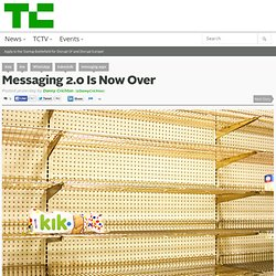 Messaging 2.0 Is Now Over