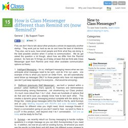 How is Class Messenger different than Remind 101 (now 'Remind')?