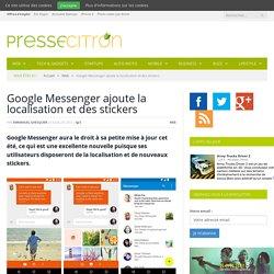 Google Messenger ajoute la localisation et des stickers