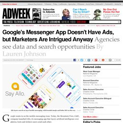 Google's Messenger App Doesn't Have Ads, but Marketers Are Intrigued Anyway