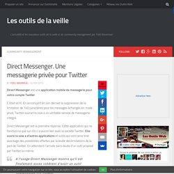 Direct Messenger. Une messagerie privée pour Twitter