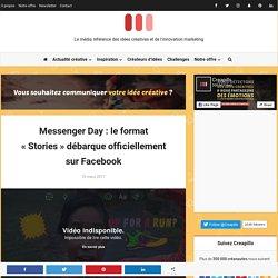 """Messenger Day : le format """"Stories"""" débarque officiellement sur Facebook"""