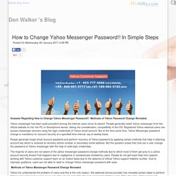How to Change Yahoo Messenger Password In Simple Steps posted by Den Walker at Bizbilla Blog