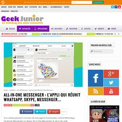 All-in-One Messenger : l'appli qui réunit WhatsApp, Skype, Messenger...